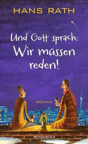 Rezension: Und Gott sprach: wir müssen reden! von Hans Rath