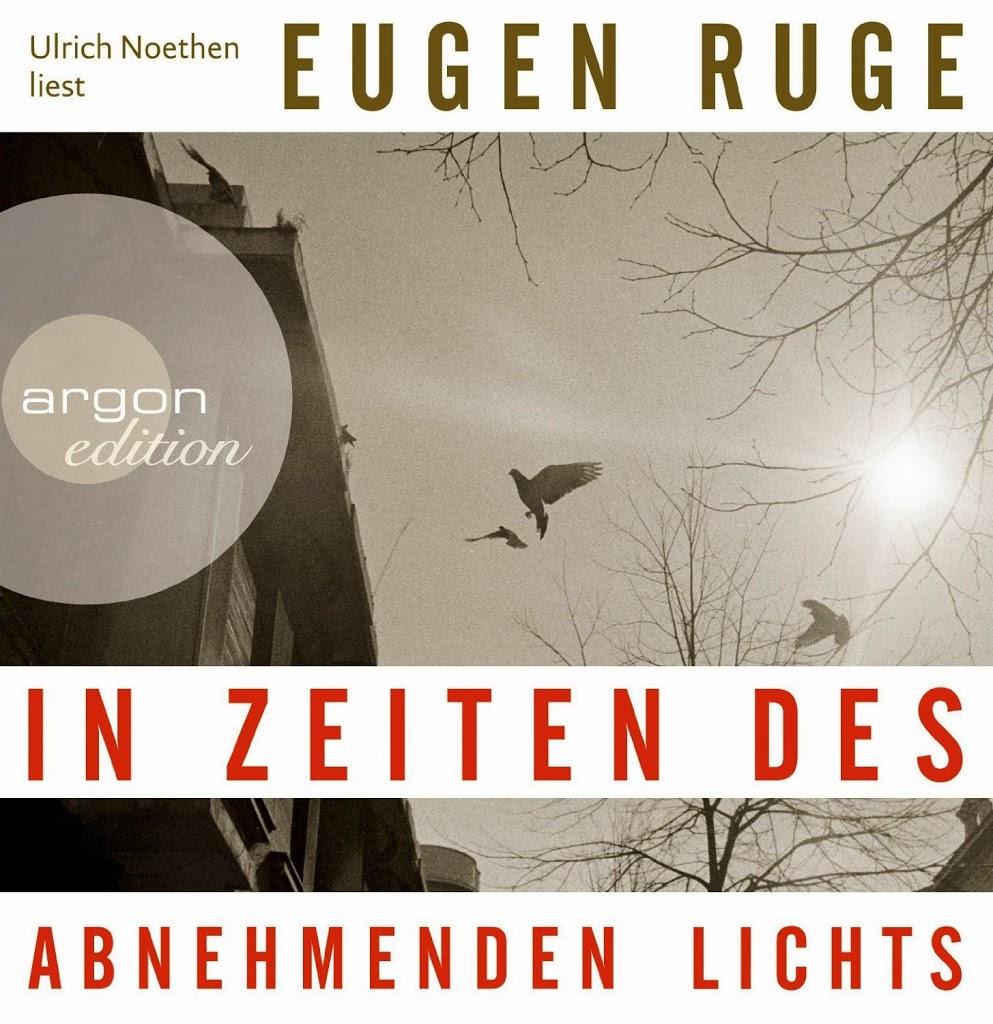 Angehört: In Zeiten des abnehmenden Lichts von Eugen Ruge