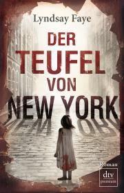 Angelesen: Der Teufel von New York von Lyndsay Faye
