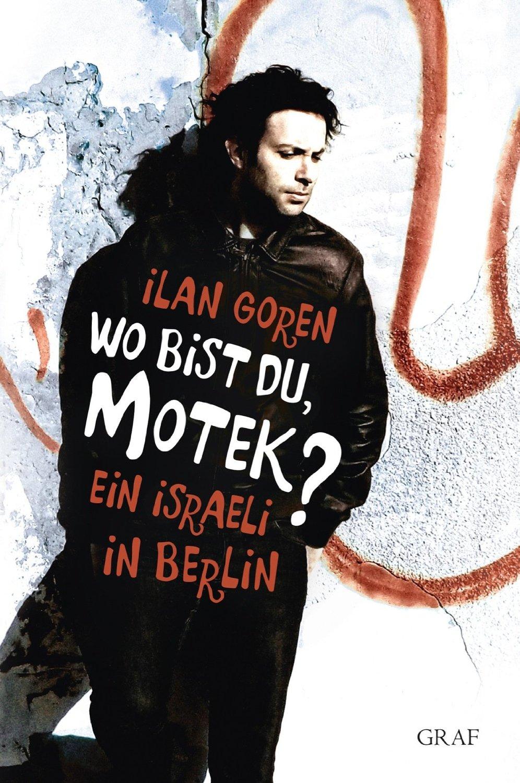 Rezension: Wo bist du Motek? von Ilan Goren