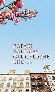 Rezension: Glückliche Ehe von Rafael Yglesias