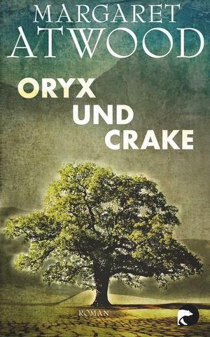 Rezension: Oryx und Crake von Margaret Atwood
