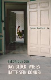 Rezension: Das Glück, wie es hätte sein können von Véronique Olmi