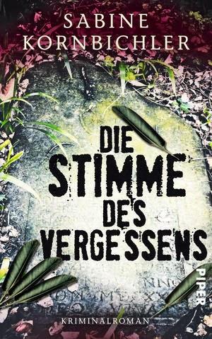 Rezension: Die Stimme des Vergessens von Sabine Kornbichler