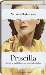 Rezension: Priscilla. Von Liebe und Überleben in stürmischen Zeiten von Nicholas Shakespeare