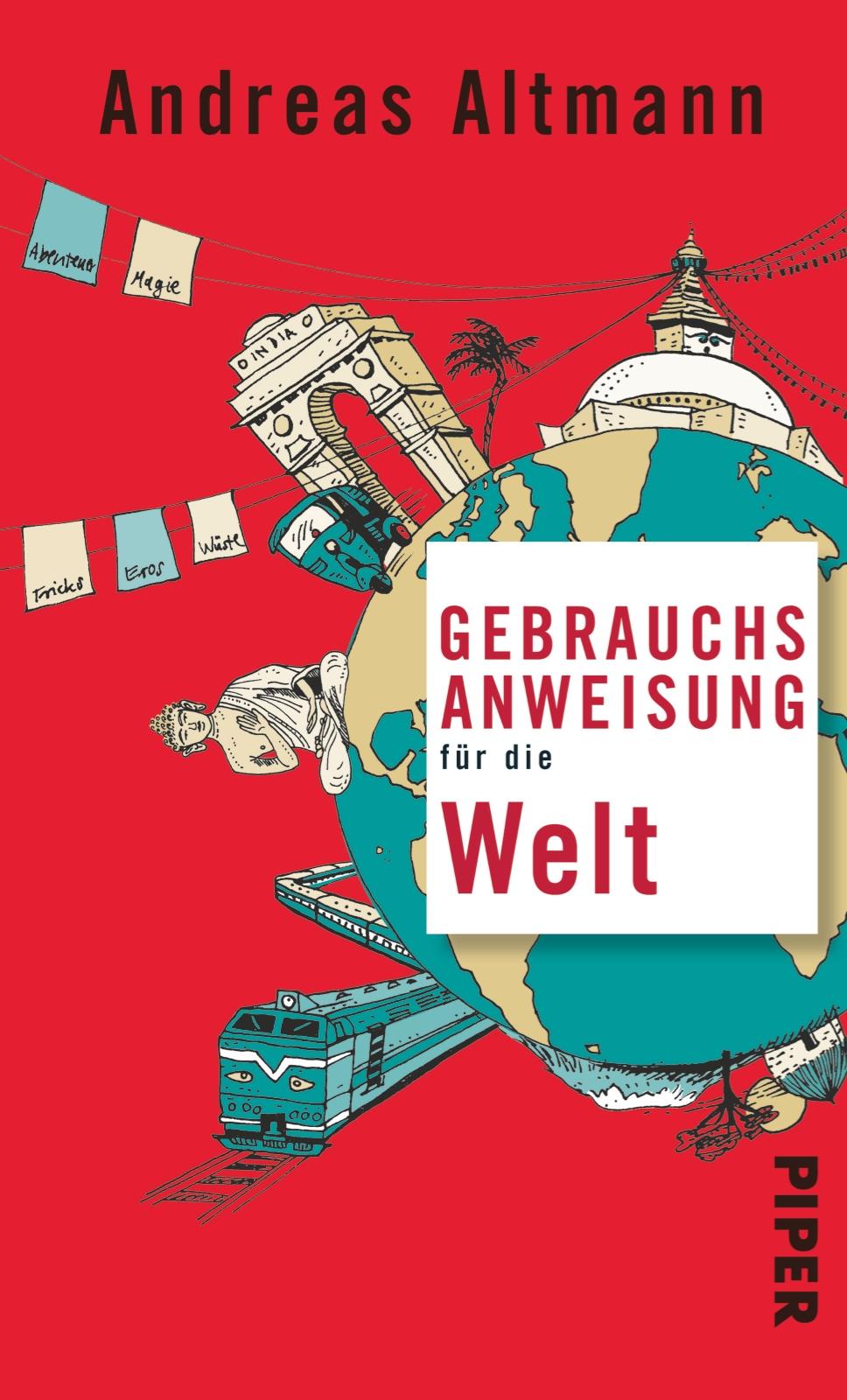 Rezension: Gebrauchsanweisung für die Welt von Andreas Altmann