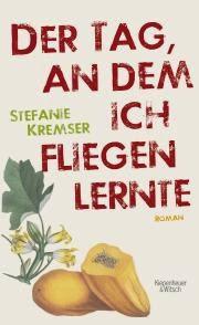 Rezension: Der Tag, an dem ich fliegen lernte von Stefanie Kremser
