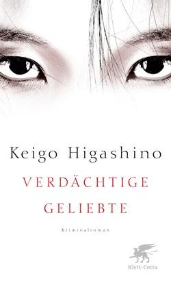 Rezension: Verdächtige Geliebte von Keigo Higashino