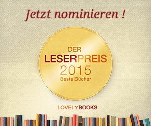 Unsere Nominierungen zum Lovelybooks Leserpreis 2015