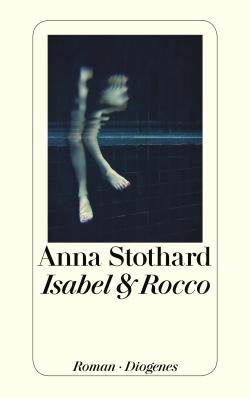 Rezension: Isabel & Rocco von Anna Stothard