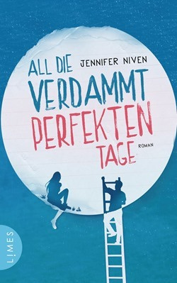 Rezension: All die verdammt perfekten Tage von Jennifer Niven