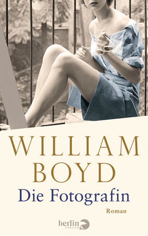 Rezension: Die Fotografin von William Boyd