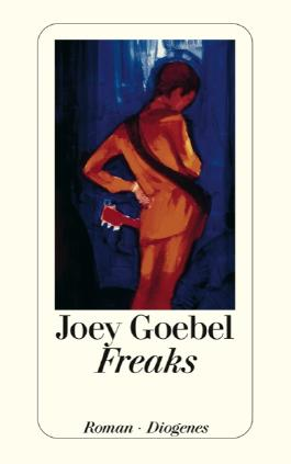 Rezension: Freaks von Joey Goebel