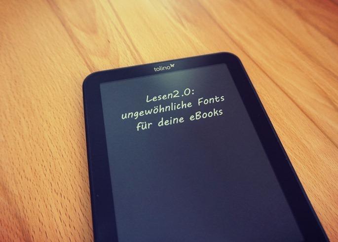 Lesen2.0: ungewöhnliche Fonts für deine eBooks