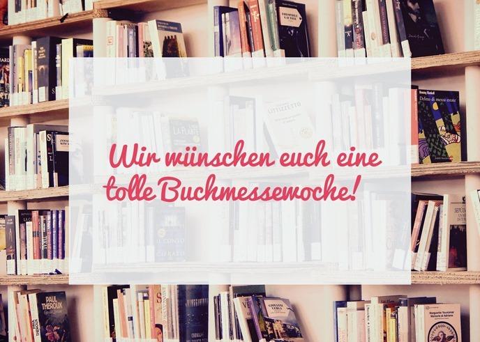 Wir wünschen euch eine tolle Buchmessewoche!