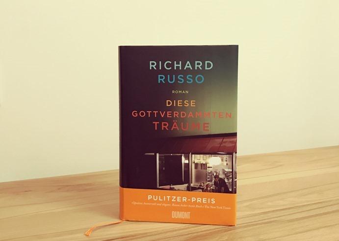 Rezension: Diese gottverdammten Träume von Richard Russo