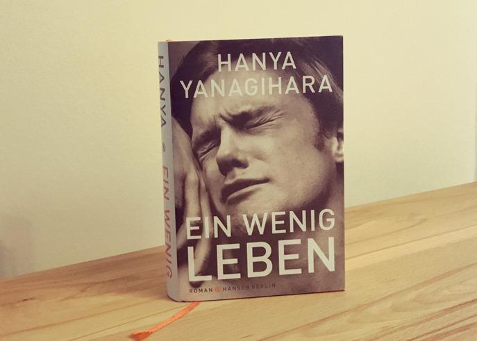Rezension: Ein wenig Leben von Hanya Yanagihara