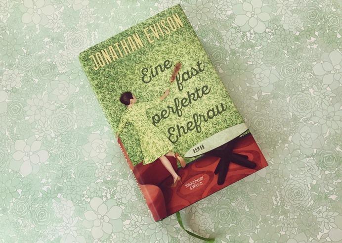 Rezension: Eine fast perfekte Ehefrau von Jonathan Evison