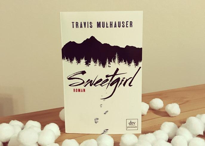 Rezension: Sweetgirl von Travis Mulhauser