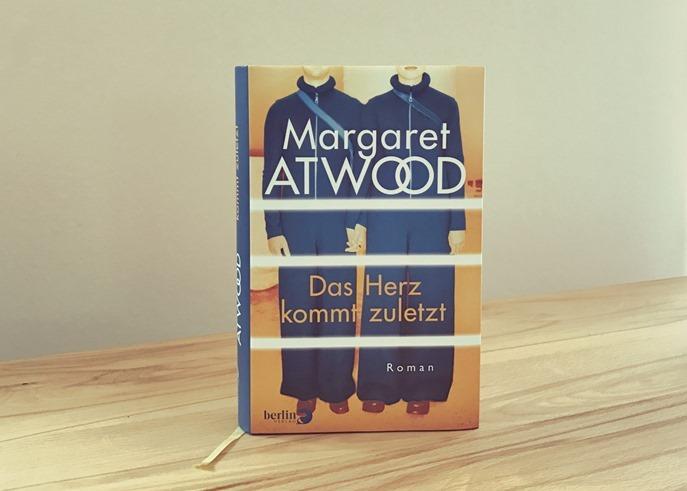 Rezension: Das Herz kommt zuletzt von Margaret Atwood