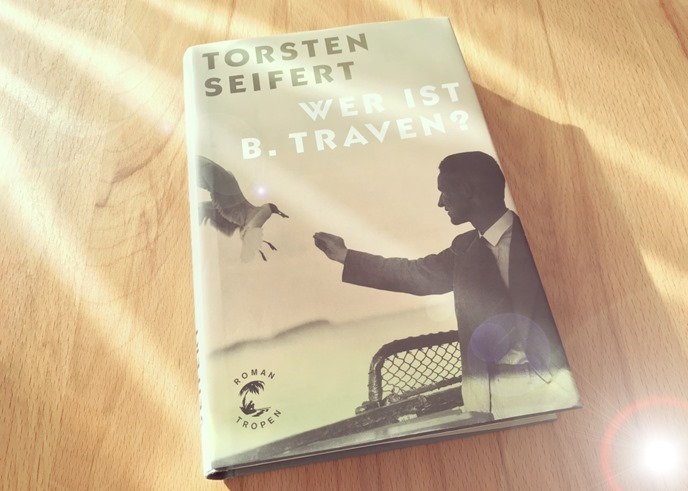 Rezension: Wer ist B. Traven? von Torsten Seifert