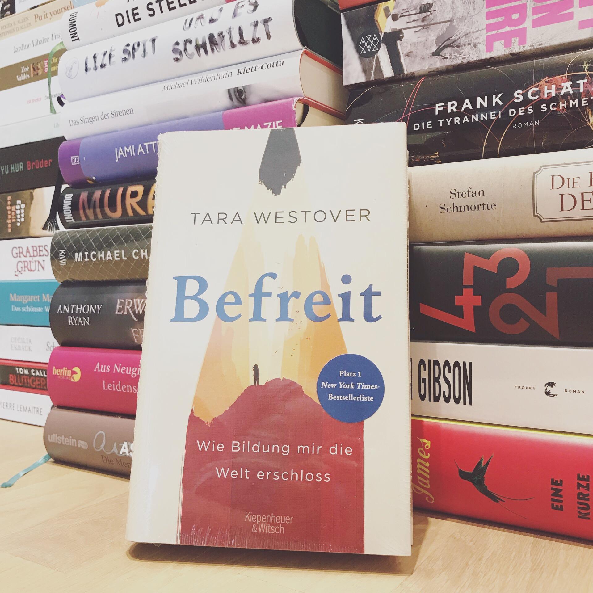 Rezension: Befreit. Wie Bildung mir die Welt erschloss von Tara Westover